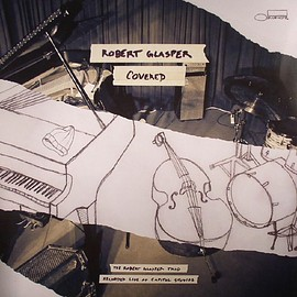 ROBERT GLASPER TRIO - COVERED
