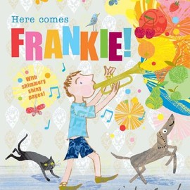 Tim Hopgood - Here Comes Frankie!
