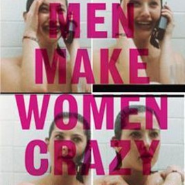 ZOE CASSAVETES - MEN MAKE WOMEN CRAZY THEORY