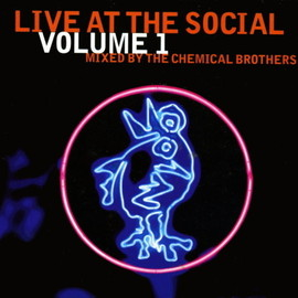 The Chemical Brothers - Live At The Social Volume 1