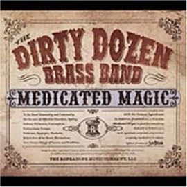 THE DIRTY DOZEN BRASS BAND - MEDICATED MAGIC