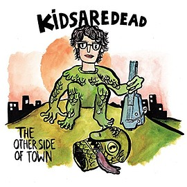 Kidsaredead - The Other Side Of Town