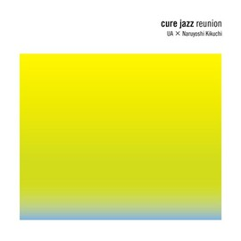 UA×菊地成孔 - cure jazz reunion