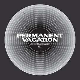 Various Artists - Permanent Vacation - Selected Label Works N°1