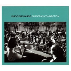 Various Artists - Disco Discharge European Connection/V.A.