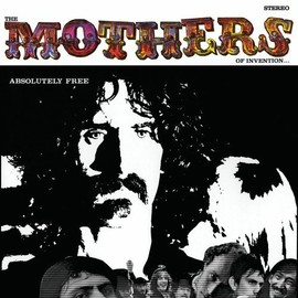 Frank Zappa & The Mothers Of Invention - Absolutely Free