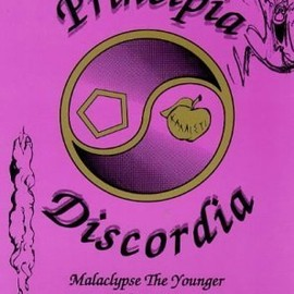 Malaclypse The Younger,  Omar Khayyam Ravenhurst - Principia Discordia: How I Found Goddess and What I Did to Her When I Found Her by Younger, Malaclypse the published by Illuminet Press [ Paperback ]