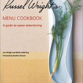 Ann Wright - Russel Wright's Menu Cookbook: A Guide to Easier Entertaining