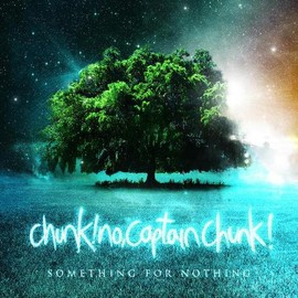 chunk no captain chunk - somthing for nothing