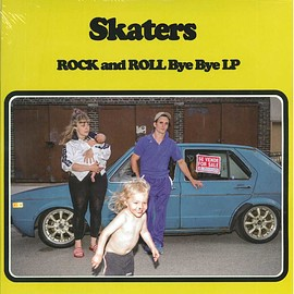 Skaters - Rock And Roll Bye Bye (LP)