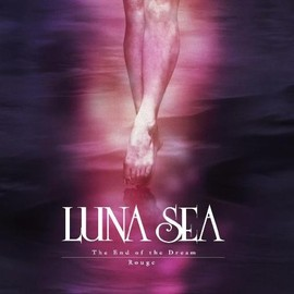 LUNA SEA - The End of the Dream / Rouge