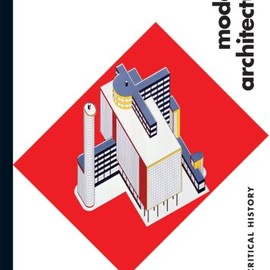Kenneth Frampton - Modern Architecture: A Critical History