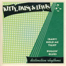 Kitty Daisy & Lewis - Baby Hold Me Tight [7 inch Analog]
