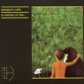 Penguin Cafe Orchestra - Matter of Life.