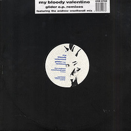 My Bloody Valentine - Glider E.P. Remixes