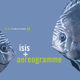 Isis + Aereogramme - In The Fishtank 14 - CD, Maxi-Single, Netherlands Released:  2006
