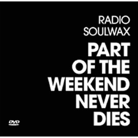 Soulwax - Part of the Weekend Never Dies Radio Soulwax