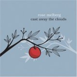 Rose Melberg - Cast Away the Clouds