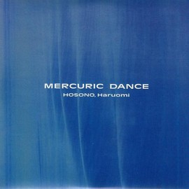 細野 晴臣 - Mercuric Dance