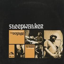 Sleep Walker - The Voyage / Into the Sun