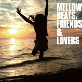 Various Artists - MELLOW BEATS,FRIENDS&LOVERS