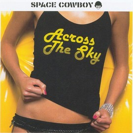 Space Cowboy - Across the Sky