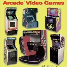 Bill Kuriz - The Encyclopedia of Arcade Video Games (Schiffer Book for Collectors)