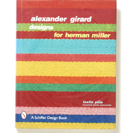 Leslie A. Pina - Alexander Girard Designs for Herman Miller (First Edition)
