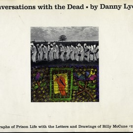 Danny Lyon - Conversations with the Dead