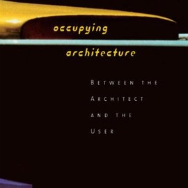 Occupying Architecture: Between the Architect and the User