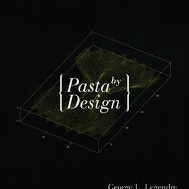 George L. Legendre, Stefano Grazini - Pasta by Design