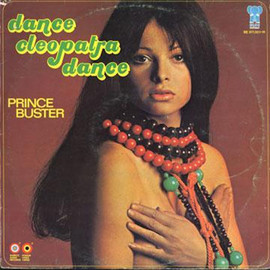 """Prince Buster - """"Dance Cleopatra Dance"""""""
