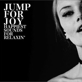 Various Artists - JUMP FOR JOY HAPPIEST SOUNDS FOR RELAXIN'