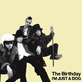The Birthday - I'M JUST A DOG (初回限定盤)(DVD付)