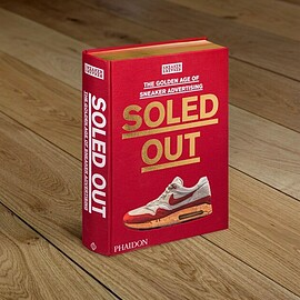 Sneaker Freaker - SOLED OUT (Friends & Family Edition) - The Golden Age of Sneaker Advertising