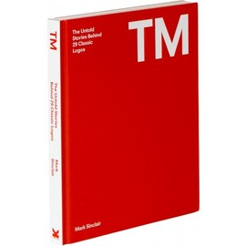 Mark Sinclair - TM: The Untold Stories Behind 29 Classic Logos