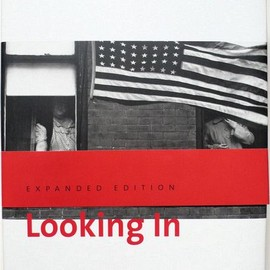 Sarah Greenough - Looking In: Robert Frank's The Americans