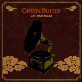 Green Butter(Budamunk&mabanua) - Get Mad Relax