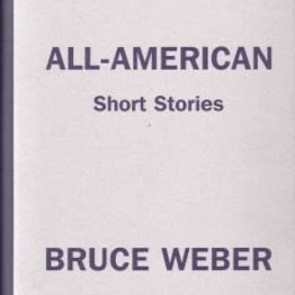 Bruce Weber - All-American short stories