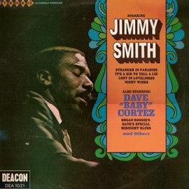 "Jimmy Smith - Starring Jimmy Smith, Also Starring Dave ""Baby"" Cortez"