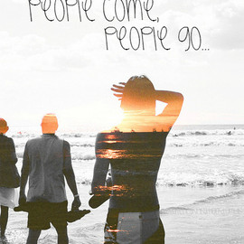 People Come, People Go