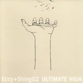 Eccy + Shing02 - ULTIMATE HIGH