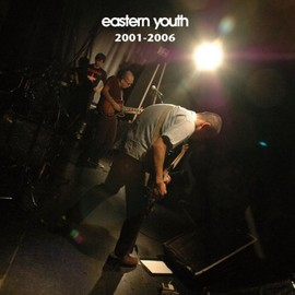eastern youth - 2001-2006 / eastern youth