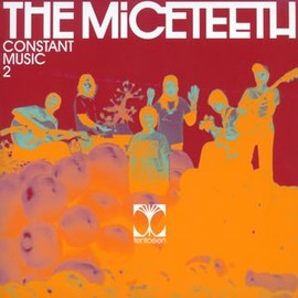 THE MICETEETH - CONSTANT MUSIC 2