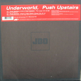 UNDERWORLD - PUSH UPSTAIRS / JBO, V2