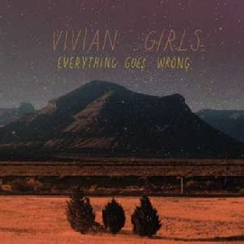 Vivian Girls - Everything Goes Wrong [12 inch Analog]