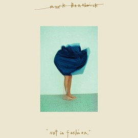 "Mark Bothwick - ""Not in Fashion"""