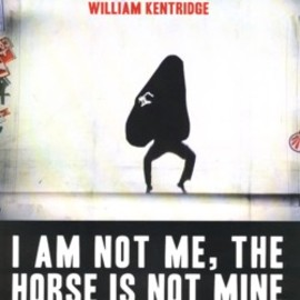 William Kentridge - I Am Not Me, The Horse Is Not Mine