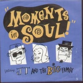 """JT AND THE BIG FAMILY - MOMENTS IN SOUL 7 INCH (7"""" VINYL 45) UK CHAMPION 1990"""