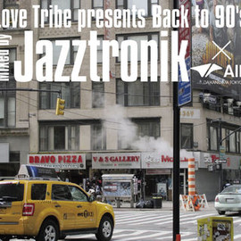 Jazztronik - Love Tribe Presents Back To 90's Mixed By Jazztronik×Air(DAIKANYAMA TOKYO)